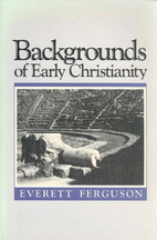 Backgrounds of Early Christianity by Everett…