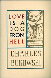 Love is a dog from hell : poems, 1974-1977…