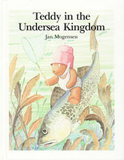 Teddy in the undersea kingdom (Teddy tales)…