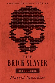 The Brick Slayer (Bloodlands collection) by…