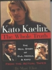 Kato Kaelin: The Whole Truth : The Real…