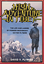High Adventure in Tibet by David V. Plymire