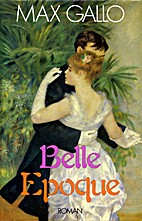 Belle époque by Max Gallo