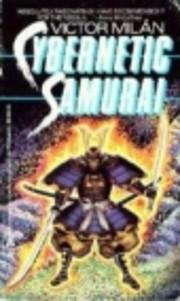 Cybernetic Samurai de Victor Milan
