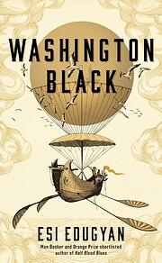 Washington Black: A novel de Esi Edugyan
