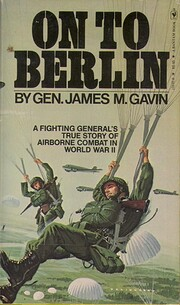 On to Berlin Battles of an Airborne…