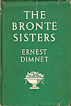 The Brontë Sisters by Ernest Dimnet