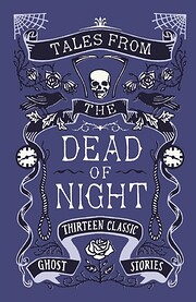 Tales from the dead of night : thirteen…