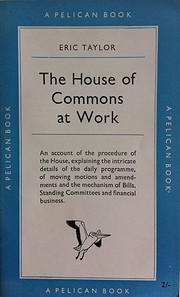 The House of Commons at Work av Eric Taylor