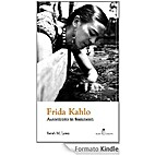 Frida Kahlo Autobiografia in frammenti by…