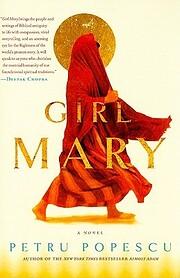 Girl Mary: A Novel – tekijä: Petru…