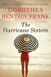 The Hurricane Sisters: A Novel de Dorothea…