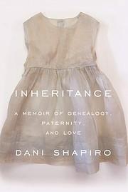 Inheritance: A Memoir of Genealogy,…
