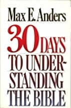 Thirty Days to Understanding the Bible by…