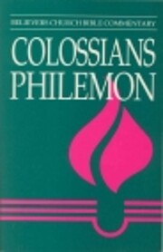 Colossians Philemon (Believers Church Bible…