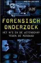 Forensisch onderzoek by Ben van der Have
