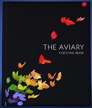 The Aviary Cocktail Book av Grant Achatz