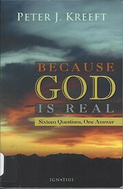 Because God is real : sixteen questions, one…