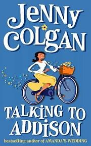 Talking to Addison av Jenny Colgan