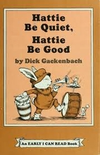 Hattie Be Quiet, Hattie Be Good by Dick…