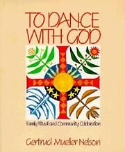 To Dance With God: Family Ritual and…