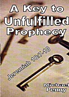 A Key to Unfulfilled Prophecy: Jeremiah…