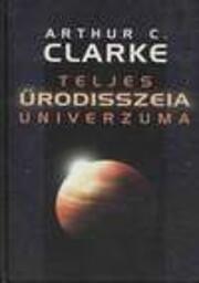 Arthur C. Clarke teljes űrodisszeia…