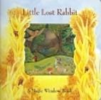 Little Lost Rabbit (Magic Window) by Stewart…
