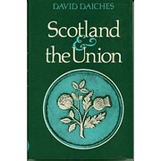 Scotland and the Union af David Daiches