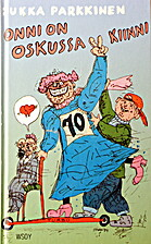 Onni on Oskussa kiinni by Jukka Parkkinen