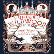 Under Wildwood (Wildwood Chronicles) –…