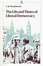 The Life and Times of Liberal Democracy…