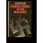 Famous stories of the Resistance by Len…