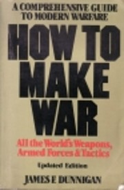How to make war: A comprehensive guide to…