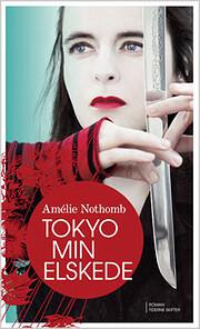 Tokyo min elskede : roman – tekijä:…