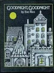 Goodnight, Goodnight – tekijä: Eve Rice