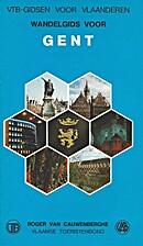 Wandelgids voor Gent by Roger Van…