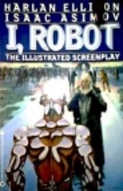 I, robot : the illustrated screenplay de…