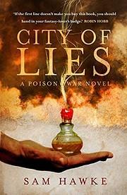 City of Lies (Poison Wars 1) de Sam Hawke