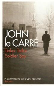 Tinker, Tailor, Soldier, Spy por John Le…
