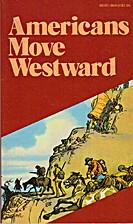 Americans Move Westward by Pocket History…