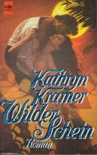 Wilder Schein by Kathryn Kramer