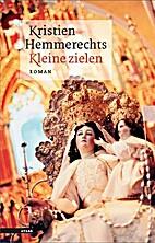 Kleine zielen roman by Kristien Hemmerechts
