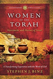 Women of the Torah: Matriarchs and Heroes of…