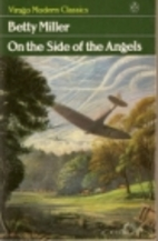 On the Side of the Angels by Betty Miller