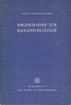 Bibliographie zur Balkanphilologie by Helmut…