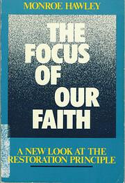 The focus of our faith por Monroe E Hawley