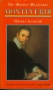 Monteverdi (Master Musician) af Denis Arnold