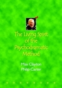 The Living Spirit of the Psychodramatic Method - Max; Carter Clayton, Philip