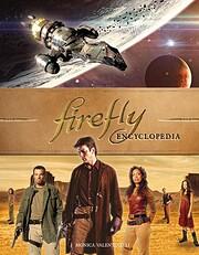 Firefly Encyclopedia av Monica Valentinelli